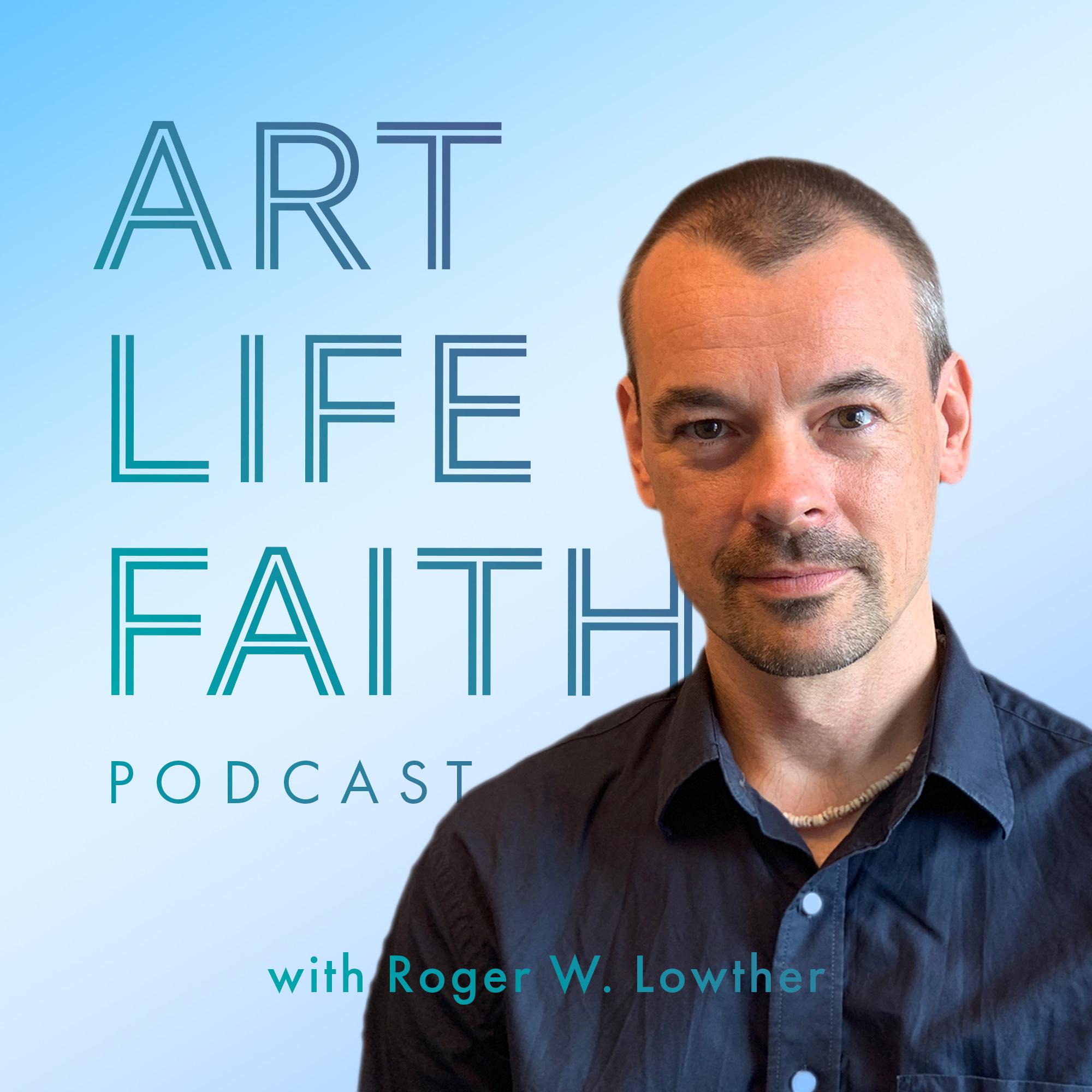 Art Life Faith Podcast
